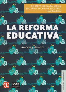 LA REFORMA EDUCATIVA: AVANCES Y DESAFIOS