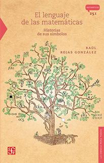 EL LENGUAJE DE LAS MATEMATICAS: HISTORIAS DE SUS SIMBOLOS