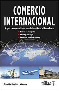 COMERCIO INTERNACIONAL: ASPECTOS OPERATIVOS, ADMINISTRATIVOS Y FINANCIEROS