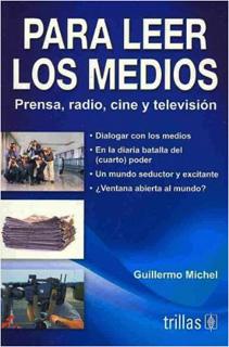 PARA LEER LOS MEDIOS: PRENSA, RADIO, CINE Y...