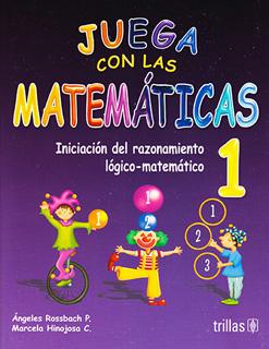 JUEGA CON LAS MATEMATICAS 1 (ENFOQUE POR...