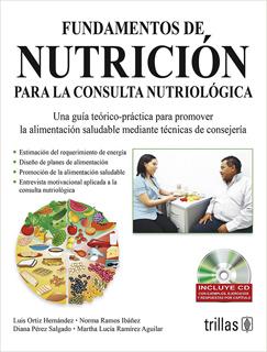FUNDAMENTOS DE NUTRICION PARA LA CONSULTA NUTRIOLOGICA. INCLUYE CD