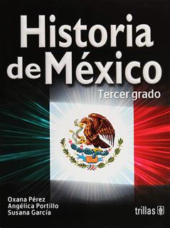 HISTORIA DE MEXICO TERCER GRADO SECUNDARIA