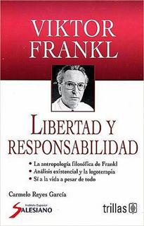 VIKTOR FRANKL: LIBERTAD Y RESPONSABILIDAD