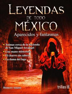 LEYENDAS DE TODO MEXICO: APARECIDOS Y FANTASMAS