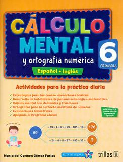 CALCULO MENTAL Y ORTOGRAFIA NUMERICA 6 (ESPAÑOL-INGLES)