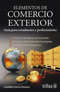 ELEMENTOS DE COMERCIO EXTERIOR: GUIA PARA...