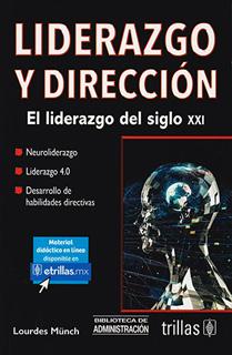 LIDERAZGO Y DIRECCION: EL LIDERAZGO DEL SIGLO XXI