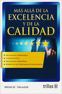 MAS ALLA DE LA EXCELENCIA Y DE LA CALIDAD