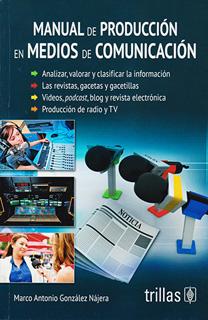 MANUAL DE PRODUCCION EN MEDIOS DE COMUNICACION