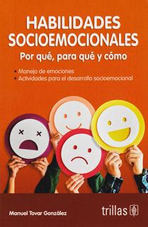 HABILIDADES SOCIOEMOCIONALES: POR QUE, PARA QUE Y...