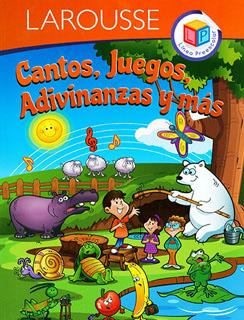 CANTOS, JUEGOS, ADIVINANZAS Y MAS