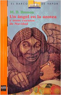 UN ANGEL EN LA AZOTEA Y OTROS CUENTOS DE NAVIDAD (SERIE NARANJA)