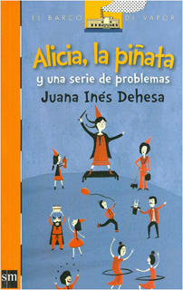 ALICIA, LA PIÑATA Y UNA SERIE DE PROBLEMAS (SERIE NARANJA)