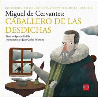MIGUEL DE CERVANTES: CABALLERO DE LAS DESDICHAS