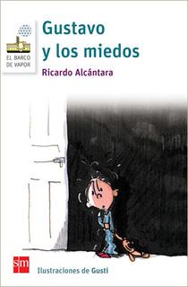 GUSTAVO Y LOS MIEDOS. INCLUYE LICENCIA LORAN...