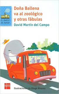 DOÑA BALLENA VA AL ZOOLOGICO Y OTRAS FABULAS....