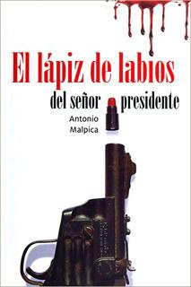 EL LAPIZ DE LABIOS DEL SEÑOR PRESIDENTE. INCLUYE...