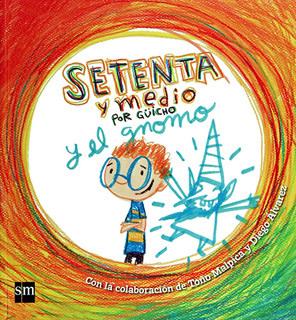 SETENTA Y MEDIO POR GUICHO Y EL GNOMO. INCLUYE...