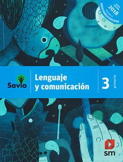 LENGUAJE Y COMUNICACION 3 PRIMARIA (SAVIA)