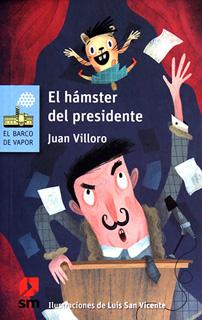 EL HAMSTER DEL PRESIDENTE INCLUYE LOREA (SERIE...