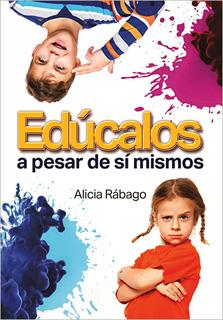 EDUCALOS A PESAR DE SI MISMOS