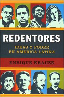 REDENTORES: IDEAS Y PODER EN AMERICA LATINA