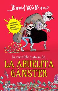 LA INCREIBLE HISTORIA DE LA ABUELITA GANSTER