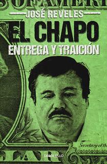 EL CHAPO: ENTREGA Y TRAICION
