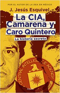 LA CIA, CAMARENA Y CARO QUINTERO: LA HISTORIA...