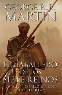 EL CABALLERO DE LOS SIETE REINOS (CANCION DE...
