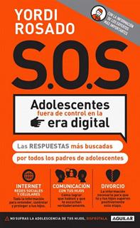 S.O.S. ADOLESCENTES FUERA DE CONTROL EN LA ERA...