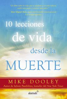10 LECCIONES DE VIDA DESDE LA MUERTE