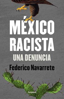 MEXICO RACISTA: UNA DENUNCIA
