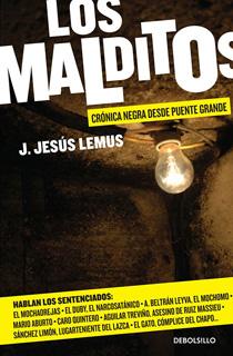 LOS MALDITOS 1: CRONICA NEGRA DESDE PUENTE GRANDE