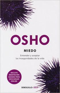 MIEDO: ENTENDER Y ACEPTAR LAS INSEGURIDADES DE LA...
