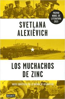 LOS MUCHACHOS DE ZINC: VOCES SOVIETICAS DE LA GUERRA DE AFGANISTAN