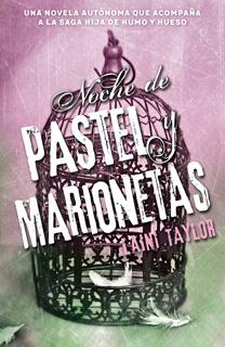 NOCHE DE PASTEL Y MARIONETAS (HIJA DE HUMO Y...