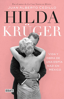 HILDA KRUGER: VIDA Y OBRA DE UNA ESPIA EN MEXICO