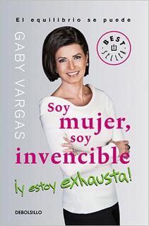 SOY MUJER, SOY INVENCIBLE ¡Y ESTOY EXHAUSTA!