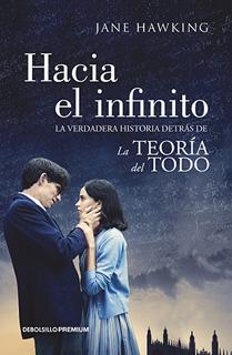 HACIA EL INFINITO: LA VERDADERA HISTORIA DETRAS DE LA TEORIA DEL TODO