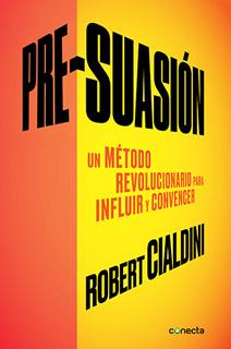 PRE-SUASION: UN METODO REVOLUCIONARIO PARA...