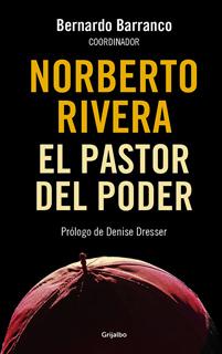 NORBERTO RIVERA: EL PASTOR DEL PODER