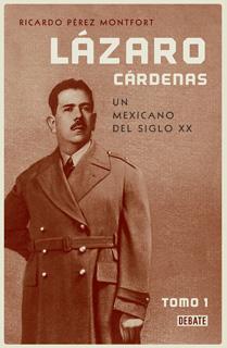 LAZARO CARDENAS. UN MEXICANO DEL SIGLO XX