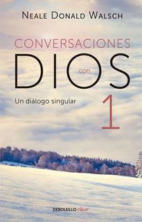 CONVERSACIONES CON DIOS 1: UN DIALOGO SINGULAR
