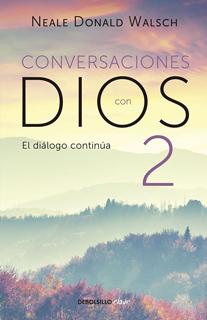 CONVERSACIONES CON DIOS 2: EL DIALOGO CONTINUA