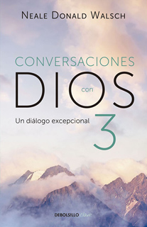 CONVERSACIONES CON DIOS 3: UN DIALOGO EXCEPCIONAL
