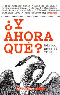 ¿Y AHORA QUE? MEXICO ANTE EL 2018