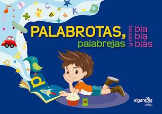 PALABROTAS, PALABREJAS Y OTROS BLA BLA BLAS