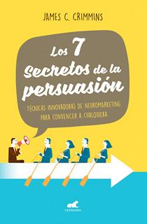 LOS 7 SECRETOS DE LA PERSUASION: TECNICAS...